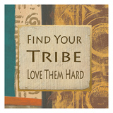 Find Your Tribe Prints by Alonza Saunders
