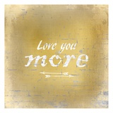 Love you More Posters by Kimberly Allen