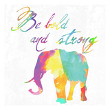 Be Bold and Strong Posters by Sheldon Lewis