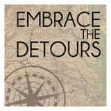 Embrace Detours Poster by Lauren Gibbons