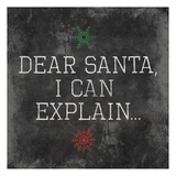 Dear Santa Explain Print by Jace Grey
