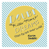 Doubt Kills Dreams Poster by Ashley Davis
