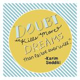 Doubt Kills Dreams Poster by Ashley Davis