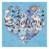 Believe From Your Heart Posters by Sally Scaffardi