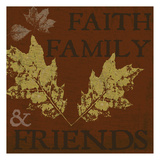 Faith Family Friends Prints by Taylor Greene