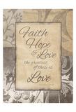 Faith Hope Love Poster by Jace Grey