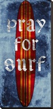 Pray For Surf, Surf Board Stretched Canvas Print by Charlie Carter