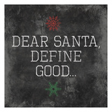 Dear Santa Good Prints by Jace Grey