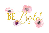 Be Bold Prints by Ashley Davis