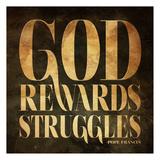 God Rewards Struggles Posters par Jace Grey