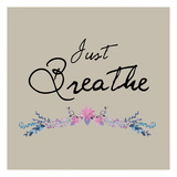 Just Breathe Floral Prints by Victoria Brown