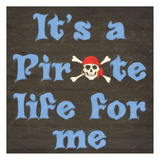 Pirate Life Poster by Taylor Greene