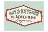 Lets Explore Affiches par Ashley Davis