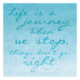 Life is a journey Print by Jace Grey
