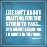 Vivian Greene- Learn To Dance In The Rain Prints