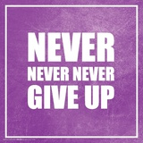 Never Never Give Up Posters