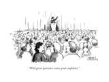 """With great ignorance comes great confidence."" - New Yorker Cartoon Premium Giclee Print by Shannon Wheeler"