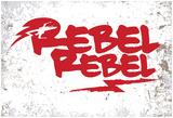 Rebel Rebel Aliance Red Mark Plakát