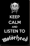 Keep Calm And Listen To Motorhead Stretched Canvas Print