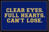 Clear Eyes. Full Heart. Can't Lose. Sports Poster Stretched Canvas Print