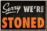 Sorry We're Stoned Stretched Canvas Print