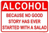 Alcohol Better than Salad Tin Sign