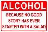 Alcohol Better than Salad Tin Sign
