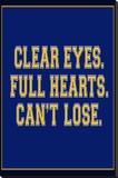Clear Eyes. Full Heart. Can't Lose. Sports Poster Lærredstryk på blindramme