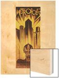 Metropolis, 1926 Wood Print by  Schulz-Neudamm