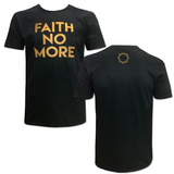 Faith No More- Gold Text Logo (Front/Back) T-Shirt
