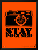 Stay Focused Poster Poster by  NaxArt