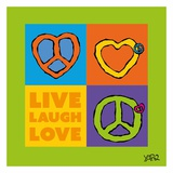 Live Laugh Love Posters by  Yaro
