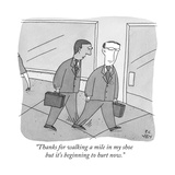 """Thanks for walking a mile in my shoe but it's beginning to hurt now."" - New Yorker Cartoon Premium Giclee Print by Peter C. Vey"