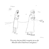 """I'm sorry, but you didn't recognize me as the Messiah when I had braces a..."" - New Yorker Cartoon Premium Giclee Print by Liana Finck"