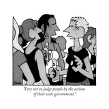 """I try not to judge people by the actions of their state government."" - New Yorker Cartoon Premium Giclee Print by William Haefeli"