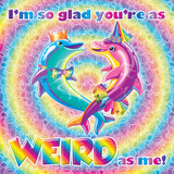 As Weird As Me Art by Lisa Frank
