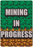 Mining in Progress Blikkskilt