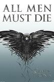 All Men Must Die Prints by  Unknown