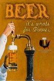 Beer… It's What's for Dinner Posters by  Downs