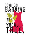 Don't Go Barking Poster by Ginger Oliphant