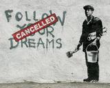 Follow Your Dreams Prints by  Banksy