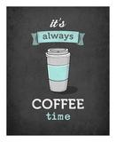 It's Always Coffee Time Print by Amalia Lopez