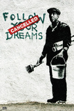 Follow Your Dreams Plakat af  Banksy