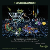 Lounge Lizards Prints by Michael Godard