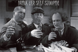 Stooges – Drink Yer Self Stoopid! Prints by  Unknown