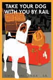 Take Your Dog with You by Rail Posters by  Unknown