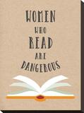 Women Who Read Are Dangerous Impressão em tela esticada por  Peach & Gold