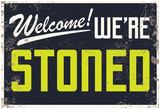 Welcome! We're Stoned Signage (Black) Lámina
