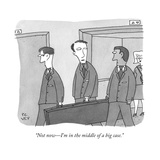 """Not now—I'm in the middle of a big case."" - New Yorker Cartoon Premium Giclee Print by Peter C. Vey"