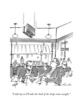 """I told my ex I'll take her back if she drops some weight."" - New Yorker Cartoon Regular Giclee Print by Michael Crawford"